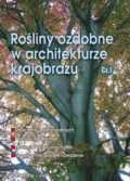 Rośliny ozdobne w architekturze krajobrazu