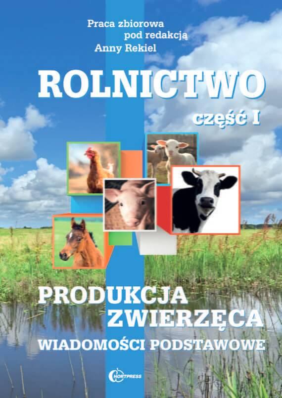 Rolnictwo cz. I. Produkcja zwierzęca. Wiadomości podstawowe